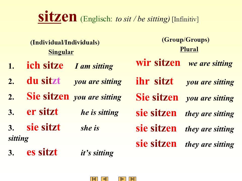 sitzen (Englisch: to sit / be sitting) [Infinitiv]